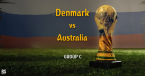 Denmark vs. Australia Betting Tips, Latest Odds - 21 June