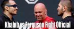 Ferguson-Khabib Fight Odds - Will Take Place April 18