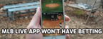 MLB to Offer Live In-Play Contest App Sponsored by BetMGM Won't Take Actual Bets