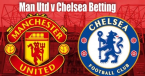 Where Can I Bet Manchester United vs. Chelsea Online - Tips, Odds  - 11 August