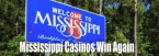 Mississippi Casinos Continue to Win Big