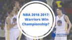 NBA 2016-2017: Golden Warriors To Win Season?