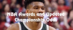 NBA Awards and Updated 2019 Championship Title Odds