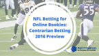 NFL Betting for Online Bookies: Contrarian Betting 2016 Preview