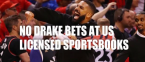 No You Can't Bet Drake Props at FanDuel, Draftkings or Caesars