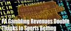 PA Gambling Revenues Up Double Digits With Sports Betting