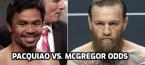 Pacquiao vs. McGregor Odds Up Now
