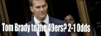 Tom Brady Playing for the 49ers in 2020?  Odds at 2-1