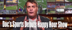 Docs Sports Happy Hour With Tony George Debuts This Week