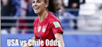 Women's World Cup Betting Odds 2019 - USA vs Chile - Payouts, Where to Bet Online