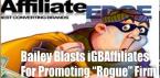 Bailey Blasts iGBAffiliates for Endorsing 'Rogue' Casino Group