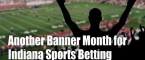 Indiana Legal Sports Bets Surge to Nearly $92M in 2nd Month