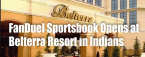 Belterra Casino Resort in Indiana, Near Cincinnati Opens FanDuel Sportsbook