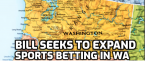 Bill to Expand Sports Gambling Introduced in Washington State Legislature