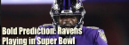 Prediction: Ravens Going to the 2020 Super Bowl