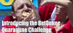 BetOnline Quarantine Challenge to Feature Odds on Joey Chestnut, Eric Booker