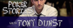 An Interview With Poker Pro Tony Dunst