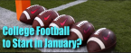 College Football to Start in January 2021?