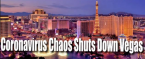 Vegas Strip Shutting Down Amidst Coronavirus Chaos