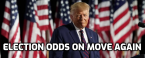 Election Odds on the Move Again