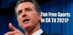 Fan Free Sports in California Until 2021?  MLB Start in Texas?