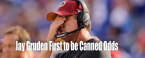 Jay Gruden First NFL Head Coach Fired Odds