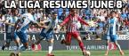 La Liga Football Gets Green Light to Resume June 8