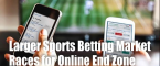 Larger Sports Betting Market Races for (Online) End Zone
