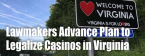 Lawmakers Advance Plan to Legalize Casinos in Virginia