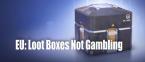 Experts: Loot Boxes Not Gambling