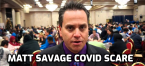 Poker Director Matt Savage Convinced He Had Covid-19