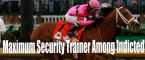 Maximum Security's Trainer Among 27 Charged in International Doping Scheme