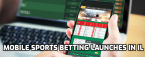 Mobile Sports Betting Goes Live in Illinois, Hearing Delayed in CA