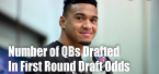 NFL Betting – Number of Quarterbacks Drafted In The First Round