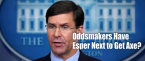 Mark Esper Next White House Administration Member Fired According to Oddsmakers