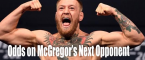 Odds on Conor McGregor Next Opponent January 18