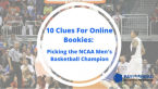 Picking the 2016 NCAA Men's Basketball Champion: 10 Clues For Online Bookies