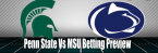 Penn State Nittany Lions at Michigan State Spartans Betting Preview