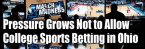 Ohioans May Not Be Able to Bet on College Sports