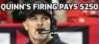 Dan Quinn Fired: Pays $250 for every $100 Bet