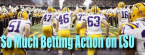 The Betting Action on LSU to Win the College Football Championship Game Overwhelming