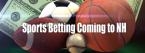 New Hampshire Sending Sports Betting Legislation to Governor for Signature