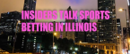 Insiders Talk Sports Betting in Illinois