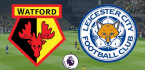 Watford v Leicester Match Tips, Betting Odds - 20 June