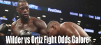 Wilder, Deontay vs Ortiz, Luis Fight Props, Go The Distance, Method of Victory, More