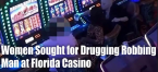 Two Women Drug, Rob Tourist at Florida Casino