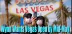 Wynn Calls for Reopening of Nevada and Vegas Strip, Face Masks Will be Nightmare